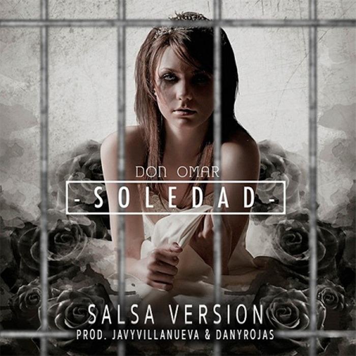 Don Omar – Soledad (Salsa Versión) 2015