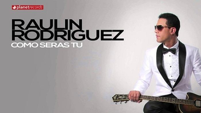 Raulin Rodriguez – Como Seras Tu