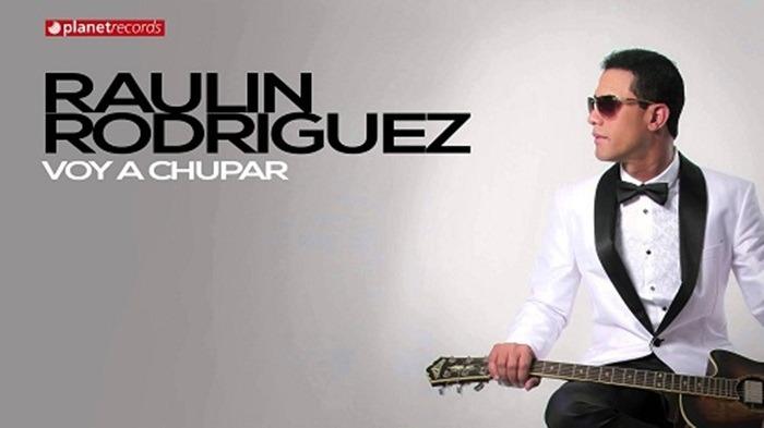 Raulin Rodriguez – Voy A Chupar