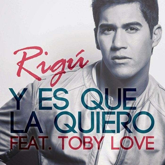 Rigu Feat. Toby Love – Y Es Que La Quiero