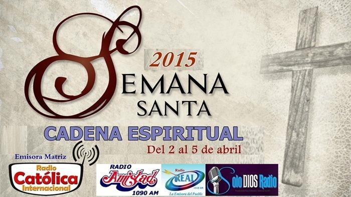 del 2 al 5 de abril, #CADENAESPIRITUAL Semana Santa 2015