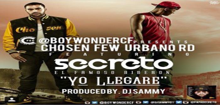 Secreto – Yo Llegare (Chosen Few Urbano RD)