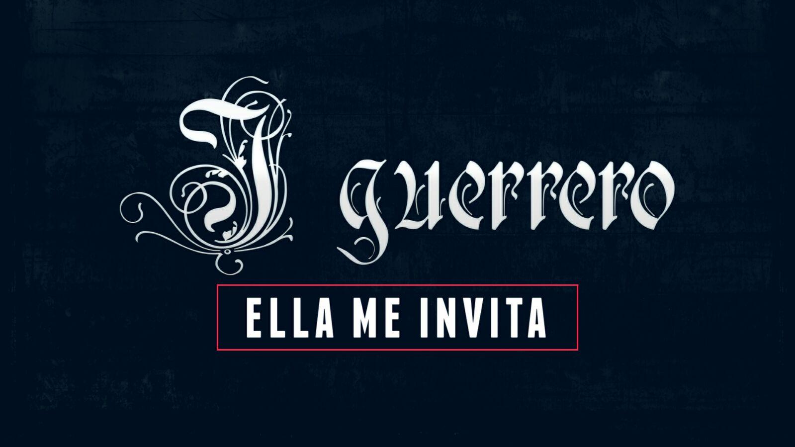 Letras: Je Guerrero – Ella Me Invita