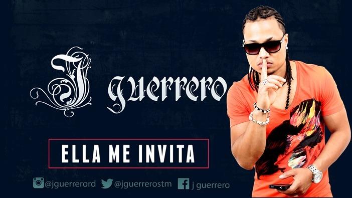 Pegado: J Guerrero – Ella Me Invita (2016)