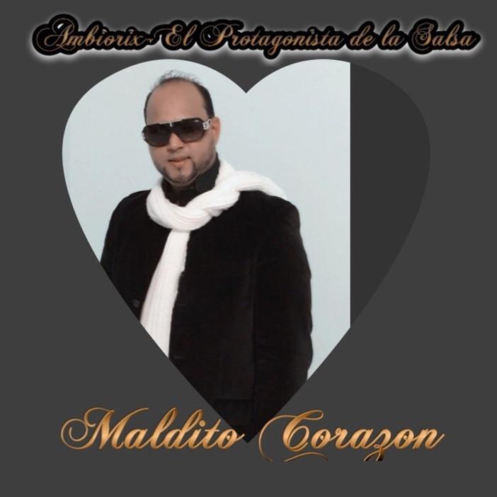 Ambiorix El Artista De La Salsa – Maldito Corazon