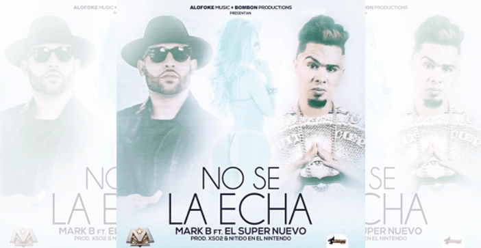 Pegado: Mark B Ft El Super Nuevo – No Se La Echa (Official Remix)
