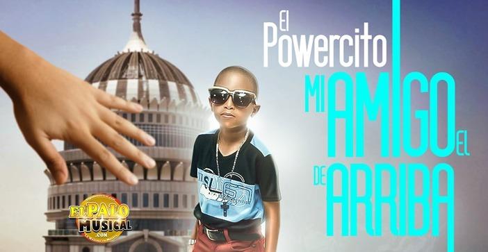 mp3: El Powercito – Mi Amigo El De Arriba