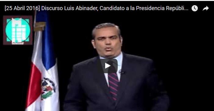 Discurso de Luis Abinader, Candidato a la Presidencia República Dominicana PRM 25 Abril 2016