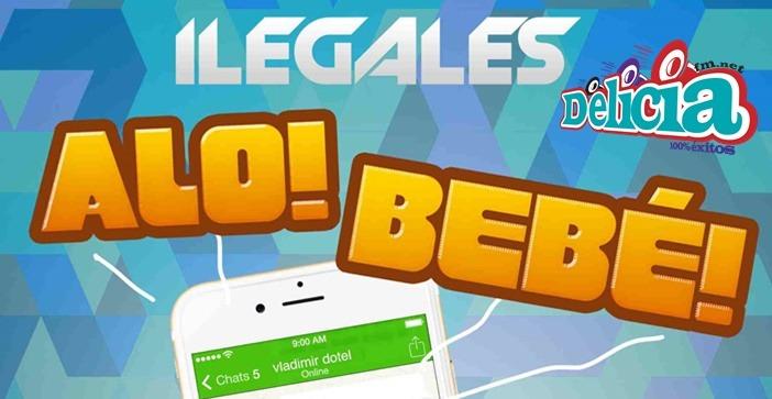 ilegales – Alo Bebe