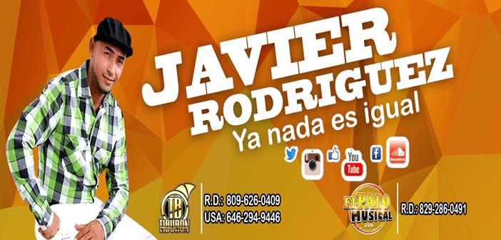 JAVIER RODRIGUEZ – YA NADA ES IGUAL (BACHATA 2016)