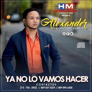 Nuevo: Alexander – Ya No lo Vamos Hacer (Bachata 2016)