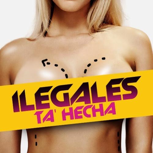 """Estreno: Ilegales – """"TA HECHA"""""""