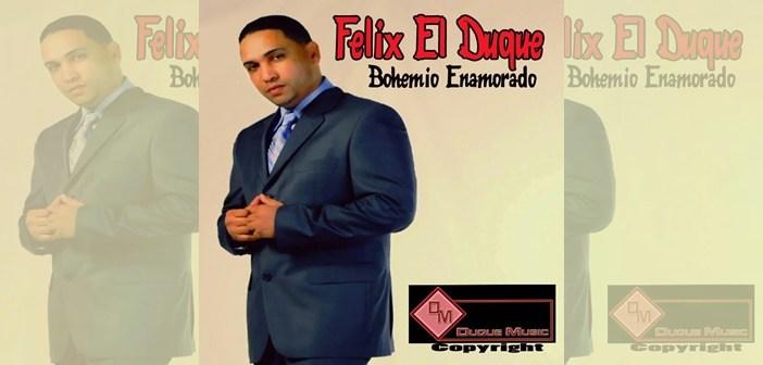 BACHATA 2016: Felix El Duque – Bohemio Enamorado