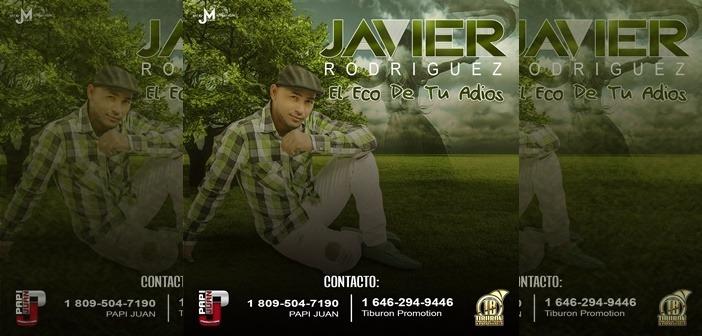 ESTRENO: Javier Rodriguez – El Eco De Tu Adios