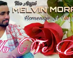 BAJAR: The Angel Melvin Morales – Yo Te Amo