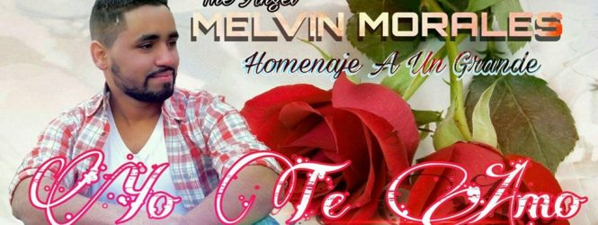 BAJAR: The Angel Melvin Morales – Yo Te Amo